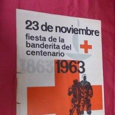 Coleccionismo de carteles: CARTEL FIESTA DE LA BANDERITA DEL CENTENARIO 1863 - 1963. Lote 121397747