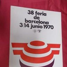 Coleccionismo de carteles: CARTEL. 38 FERIA OFICIAL DE BARCELONA JUNIO 1970. Lote 121670207