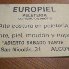 Coleccionismo de carteles: PUBLICIDAD EUROPIEL PELETERÍA CALLE SAN NICOLÁS 31 ALCOY, AÑOS 50- 10*16 CM. Lote 137847270