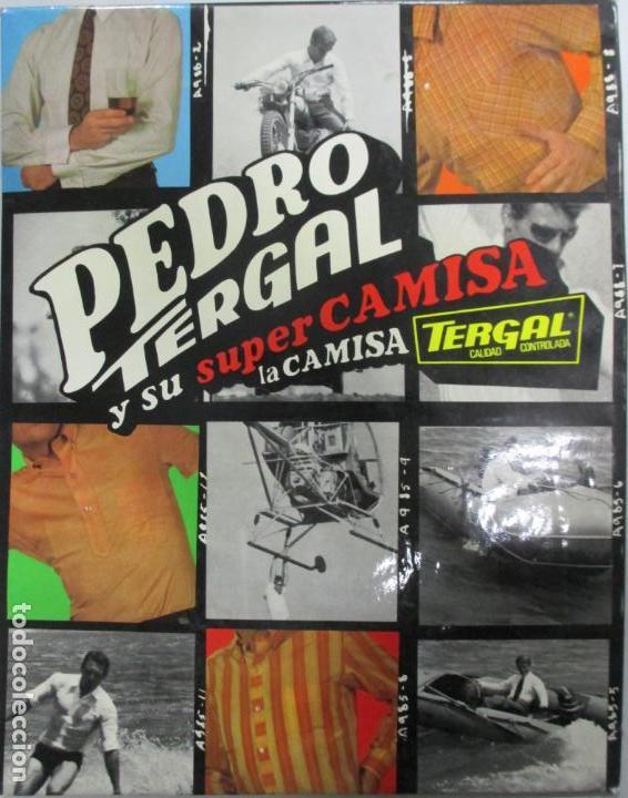 CARTEL PEDRO TERGAL Y SU SUPER CAMISA. LA CAMISA. CALIDAD CONTROLADA. 36 X 28 CM (Coleccionismo - Carteles Pequeño Formato)