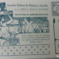 Coleccionismo de carteles: GRANDES TALLERES DE PLATERIA Y JOYERIA HIJOS BACARIZA SANTIAGO DE GALICIA HOJA PUBLICIDAD AÑO 1910. Lote 151910798