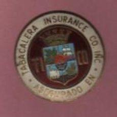 Coleccionismo de carteles: CHAPA DE LA CIA. DE SEGUROS - ASEGURADO EN TABACALERA INSURANCE COMPAÑIA DE INCENDIOS. Lote 155141434