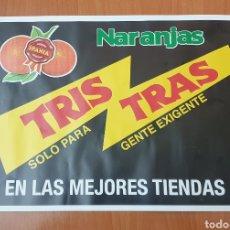 Coleccionismo de carteles: CARTEL NARANJAS TRIS TRAS - MEDIDAS 46X32CM. Lote 155995057