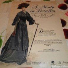 Coleccionismo de carteles: CARTEL-POSTER A MODA EN DETALLES 1870-1925 CASTELLO DE SOUTOMAYOR 2019. Lote 156664922