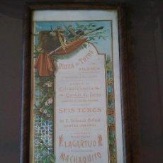 Coleccionismo de carteles: CARTEL ENMARCADO DE EPOCA PLAZA DE TOROS DE VALENCIA. DOMINGO 20 DE MAYO 1906.LAGARTIJO Y MACHAQUITO. Lote 166117590