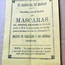 Coleccionismo de carteles: CARNAVAL DE MADRID, ENTRADA BILLETE, BAILE DE MASCARAS, CABALLERO Y DOS SEÑORAS, SALONES DE LA BOLSA. Lote 177791747