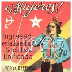 Coleccionismo de carteles: JUVENTUD SOCIALISTA UNIFICADA MUJERES MADRID PROPAGANDA REPUBLICANA GUERRA CIVIL ESPAÑOLA. Lote 178145730