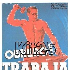 Coleccionismo de carteles: OBREROS DE GENERAL MOTORS CARTEL DE PROPAGANDA REPUBLICANA GUERRA CIVIL ESPAÑOLA. Lote 178161628