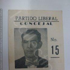 Coleccionismo de carteles: TARJETA PARTIDO LIBERAL. CONCEJAL. EZEQUIEL FERNÁNDEZ GARCÍA. Nº 15. (10,8 CM X 7,6 CM). Lote 183075291