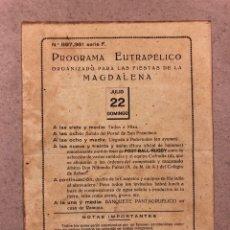 Coleccionismo de carteles: PROGRAMA EUTRAPÉLICO ORGANIZADO PARA LAS FIESTAS DE LA MAGDALENA PEDERNALES (BIZKAIA),PRINCIPIO 1900. Lote 190856321