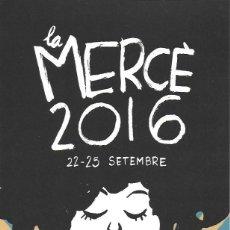 Collectionnisme d'affiches: LA MERCÈ 2016 / MIGUEL GALLARDO. 30X21 CM.. Lote 191111930