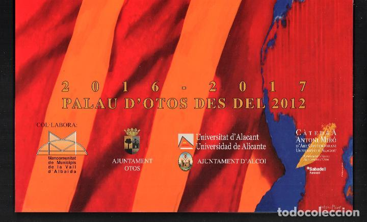 Coleccionismo de carteles: ANTONI MIRÓ CARTEL ORIGINAL LA COL·LECCIÓ D OTOS OBRA RECENT PALAU OTOS VÀLENCIA 2016 FIRMADO PLANC - Foto 4 - 194217461
