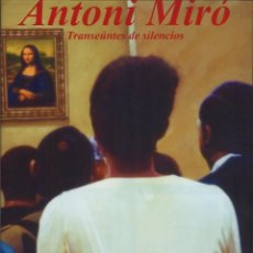 Coleccionismo de carteles: ANTONI MIRÓ CARTEL ORIGINAL TRANSEÚNTES DE SILENCIOS EXPOS MUSEO BELLAS ARTES LA HABANA CUBA 2008 . Lote 194293685