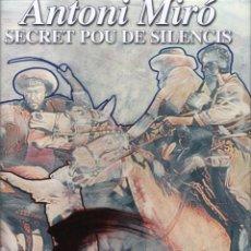 Coleccionismo de carteles: ANTONI MIRÓ SECRET POU DE SILENCIS CARTEL ORIGINAL EXP PALAU COMPTAL SALA LA VIGA COCENTAINA ALACANT. Lote 194338775