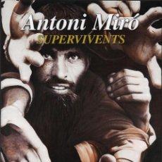 Coleccionismo de carteles: ANTONI MIRÓ SUPERVIVENTS CARTEL ORIGINAL ARXIU MUNICIPAL MURO ILLES BALEARS ARPELLA ESPAI D ART 2019. Lote 194392552