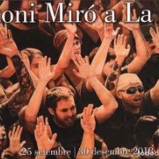 Coleccionismo de carteles: ANTONI MIRÓ A LA BASE CARTEL ORIGINAL EXP ALINGHI MARINA DE VALÈNCIA 2018 FIRMADA TITULADA PLANCHA . Lote 194398481