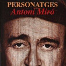 Coleccionismo de carteles: ANTONI MIRÓ PERSONATGES CARTEL ORIGINAL EXP MENADOR ESPAI CULTURAL UNIVERSITAT JAUME I CASTELLÓ 2018. Lote 194517081