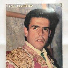 Coleccionismo de carteles: RAUL BLÁZQUEZ. FOTO GRAN FORMATO. AUTÓGRAFO DEDICATORIA DEL TORERO.. Lote 194555808