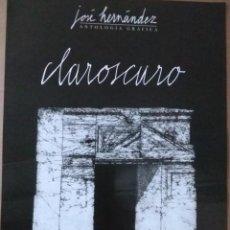 Coleccionismo de carteles: JOSÉ HERNÁNDEZ CLAROSCURO ANTOLOGÍA GRÁFICA CARTEL ORIGINAL EXPOS 2008 2009 MUSEO CASA MONEDA MADRID. Lote 194995611