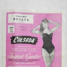 Coleccionismo de carteles: PROGRAMA TEATRO RUZAFA, AÑO 1967, ESTRENO, ME TIENES LOCA, MANOLO, CON INGRID GARBO, PEDRO PORCEL. Lote 195203257
