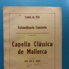 Colecionismo de cartazes: CIUDAD DE VICH. EXTRAORDINARIO CONCIERTO CAPELLA CLASSICA DE MALLORCA. TEATRO CANIGÓ. 1947. Lote 195477683