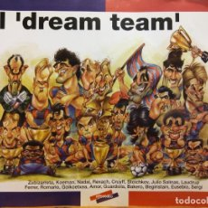 Colecionismo de cartazes: EL DREAM TEAM. ZUBIZARRETA, KOEMAN, NADAL, REXACH, CRUYFF, STOICHKOV, JULIO SALINAS, LAUDRUP, FERRER. Lote 197521562