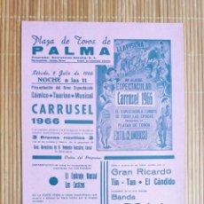 Coleccionismo de carteles: CARTEL PLAZA TOROS PALMA 9 JULIO 1966 - ESPECTÁCULO COMICO TAURINO MUSICAL CARRUSEL. Lote 199998378