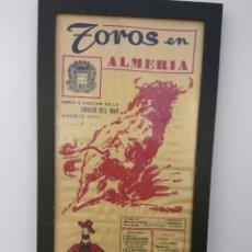 Coleccionismo de carteles: PLAZA TOROS ALMERIA CARTEL SEDA ENMARCADO AÑO 1977. Lote 204508162