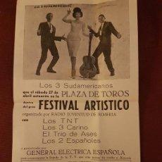 Collectionnisme d'affiches: ALMERIA PLAZA DE TOROS 1963 CARTEL FESTIVAL ARTISTICO LOS TNT LOS 2 ESPAÑOLES LOS 3 CARINO. Lote 226746980