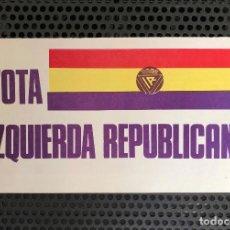Coleccionismo de carteles: HOJA. OCTAVILLA. PROPAGANDA. VOTA IZQUIERDA REPUBLICANA. BANDERA. REPÚBLICA. ESPAÑA. AÑO 1977. Lote 232760480