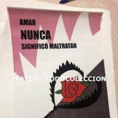 Coleccionismo de carteles: CARTEL FEMINISTA DE EXPOSICION DIA INTERNACIONAL DE LA NO VIOLENCIA CONTRA LA MUJER ORIGINAL, UNICO.. Lote 243929930