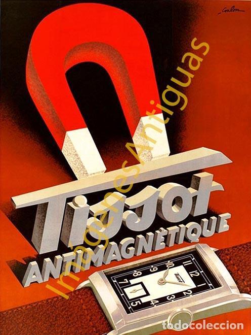 TISSOT ANTIMAGNÉTIQUE - CARTELES - IMAGENES - PUBLICIDAD - RELOJERIA - RELOJES (Coleccionismo - Carteles Pequeño Formato)