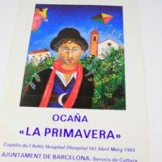 Coleccionismo de carteles: OCAÑA - LA PRIMAVERA, CARTEL EXPOSICIÓN ABRIL MAIG 1982, BARCELONA. 34X48 CM.. Lote 246468255