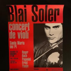 Coleccionismo de carteles: CARTEL - POSTER - BLAI SOLER - CONCERT DE VIOLI (SANTA MARIA DEL PI ) - BARCELONA. Lote 248457515