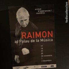 Coleccionismo de carteles: CARTEL - POSTER - RAIMON AL PALAU DE LA MUSICA. Lote 248458500