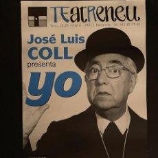 Coleccionismo de carteles: CARTEL - POSTER - JOSÉ LUIS COLL - PRESENTA YO (TEATRENEU). Lote 248460340