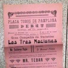 Collezionismo di affissi: CARTEL PLAZA DE TOROS PAMPLONA. GRAN COMPAÑIA DE VARIETEES LAS TRES NACIONES. 1910. Lote 250780365
