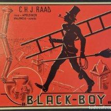 Coleccionismo de carteles: CARTEL ITO ETIQUETA NARANJAS BLACK BOY BLACK-BOY RAAD DESHOLLINADOR CHIMENEAS VALENCIA ORIGINAL K2. Lote 255503590