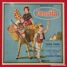 Coleccionismo de carteles: CARTEL ITO ETIQUETA NARANJAS PONSITA PEQUEÑA PONS TABERNES VALLDIGNA VALENCIA BURRITO ORIGINAL K2. Lote 255507620