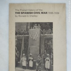 Coleccionismo de carteles: HISTORA POSTAL GUERRA CIVIL ESPAÑOLA THE POSTAL HISTORY OF THE SPANISH CIVIL WAR RONALD G SHELLEY. Lote 263135845