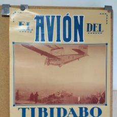 Coleccionismo de carteles: POSTER EL AVION DEL TIBIDABO, PARQUE DE ATRACCIONES,. Lote 266934464