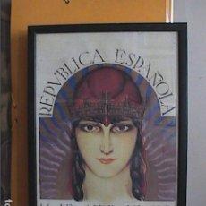 Coleccionismo de carteles: EXCELENTE CARTEL. REPÚBLICA ESPAÑOLA. 14 DE ABRIL DE 1931. ENMARCADO Y CON CRISTAL.. Lote 269092858