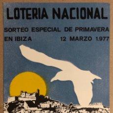Colecionismo de cartazes: IBIZA - EIVISSA. POSTER CARTEL SORTEO LOTERÍA NACIONAL DE 1977 ESPECIAL DE PRIMAVERA.. Lote 275973658