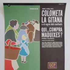 Coleccionismo de carteles: COLOMETA LA GITANA O EL REGRÉS DELS CONFINATS - QUI... COMPRA MADUIXES? / 1993 1994 ROMEA CENTRE .... Lote 291602638