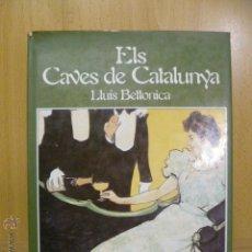 Coleccionismo de cava: ELS CAVES DE CATALUNYA LLUIS BETTONICA LIBRO CAVA LIBRO AÑOS 80. MUY ILUSTRADO SOBRE EL CAVA EN CATE. Lote 47062752