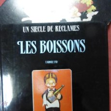 Coleccionismo de cava: UN SIÈCLE DE RÉCLAMES - LES BOISSONS,F. GHOZLAND.ED. MILAN, 1987 // UN SIGLO DE ANUNCIOS-LAS BEBIDAS. Lote 50582315
