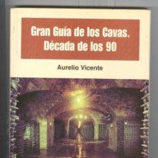 Coleccionismo de cava: A. VICENTE. GRAN GUÍA DE LOS CAVAS. DÉCADA DE LOS 90. ED. CARENA 1997.. Lote 53010180