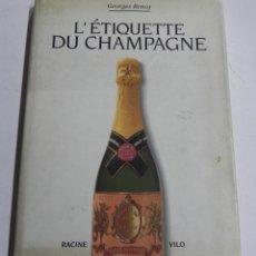 Coleccionismo de cava: LIBRO DE ETIQUETAS DE CHAMPAGNE, L'ÉTIQUETTE DU CHAMPAGNE, POR RENOY GEORGES, EDITORIAL: RACINE-VILO. Lote 53805238