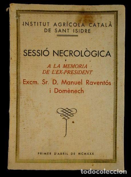 SESSIO NECROLOGICA MANUEL RAVENTOS I DOMENECH - 1930 (DIFICIL) - INSTITUT AGRICOLA CATALA - CAVA (Coleccionismo - Botellas y Bebidas - Cava)