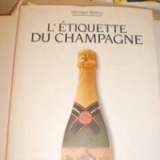 Coleccionismo de cava: GEORGES RENOY. L'ÉTIQUETTE DU CHAMPAGNE. ÉD. RACINE BRUXELLES 1996. 192 PÁG (SEMINUEVO). Lote 129042039